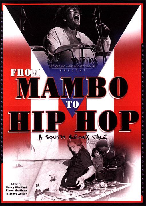 ブロンクスストリートカルチャー・ラテン音楽カルチャードキュメンタリー:From Mambo To Hip Hop(2006年)
