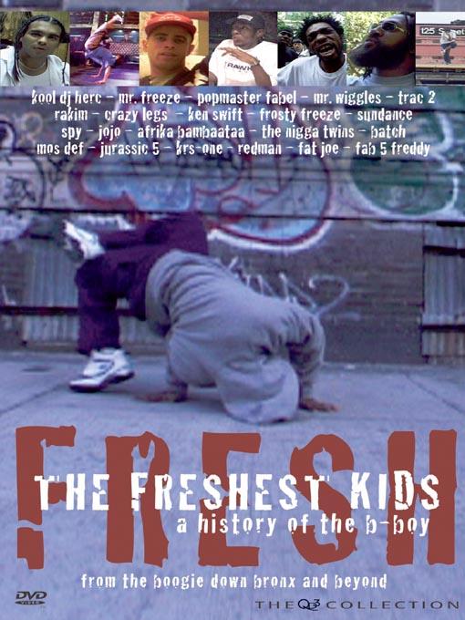 ブレイクダンス歴史のドキュメンタリー映画:The Freshest Kids